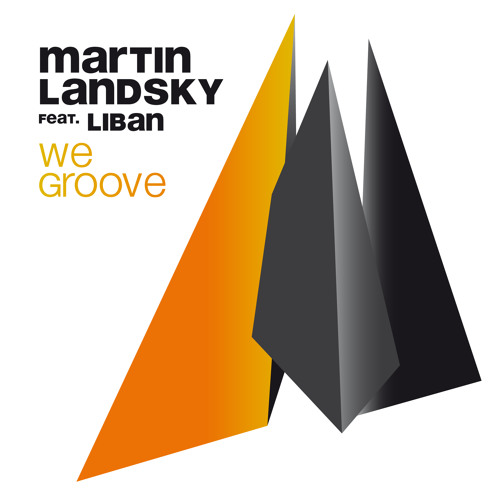 Martin Landsky feat. Liban - We Groove (Main Mix) [Soundcloud Edit]