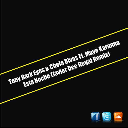 Tony Dark Eyes & Chela Rivas Ft. Maya Karunna - Esta Noche (Javier Dee Remix) FREE DOWNLOAD!