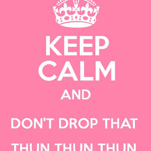 Don't Drop That Thun Thun Thun Club Remix