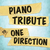 Piano Tribute to One Direction- One Thing