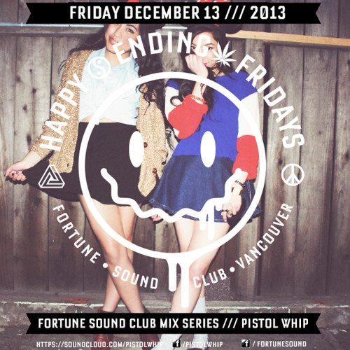 PI$TOL WHIP Happy Ending Fridays Exclusive Mix