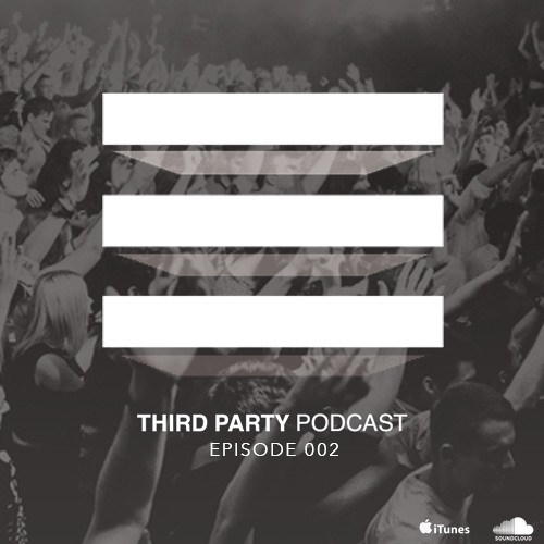 Third Party Podcast - Episode 002