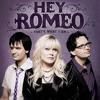 Hey Romeo - He Still Calls Me Baby