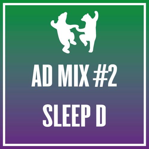 AD MIX #2: Sleep D