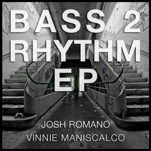Josh Romano - Bass 2 Rhythm (Vinnie Maniscalco Remix)