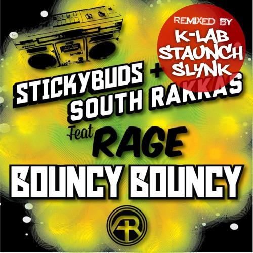 Stickybuds + South Rakkas Ft. Rage - Bouncy Bouncy ( K+Lab remix ) Out now