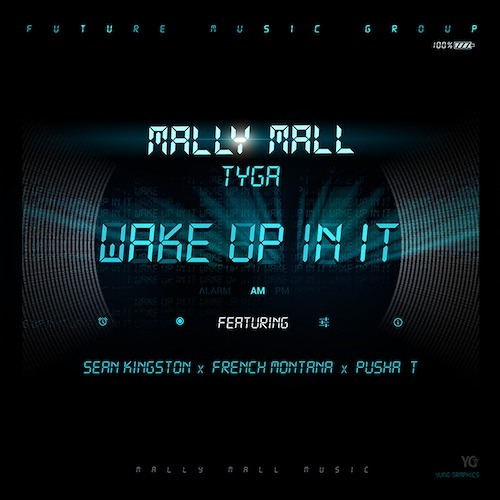 Wake Up In It (Dirty)  Ft. Sean Kingston,Tyga,Pusha T & French Montana
