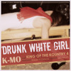 (Unknown Size) Download Lagu K-Mo - Drunk White Girl (Single) Mp3 Gratis