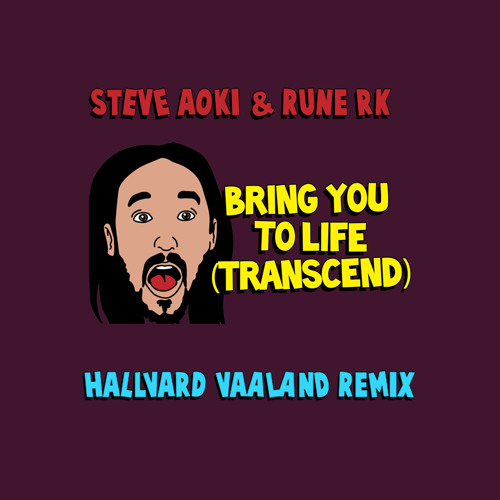 Bring You To Life (Vibe Remix) - Steve Aoki & Rune RK OUT NOW ON DIM MAK!