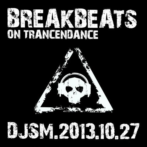 Breakbeats on Trancendance (27 Oct 2013)