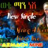 Miniyahil Tadele - Manesh- new single.mp3