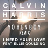 Calvin Harris Ft. Ellie Goulding - I need your love (yohenboy Remix)