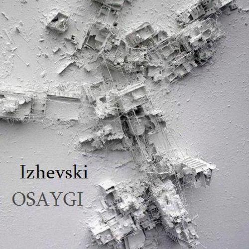 Izhevski - OSAYGI