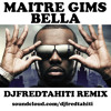 Maitre Gims - Bella (Dj Fred Tahiti Remix).mp3
