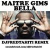 Maitre Gims - Bella (Dj Fred Tahiti Remix).mp3