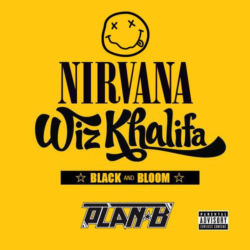 Nirvana Vs Wiz Khalifa: Black & Bloom (Plan-Bootleg)