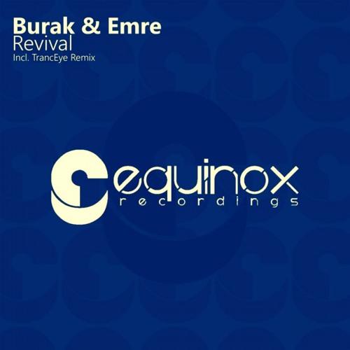 Burak & Emre - Revival (TrancEye Remix) [teaser] Equinox Recordings