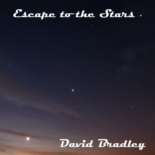Dave Bradley - Escape to the Stars