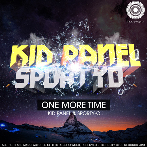 Kid Panel & Sporty O - One More Time (Original Mix) [OUT NOW ON BEATPORT]