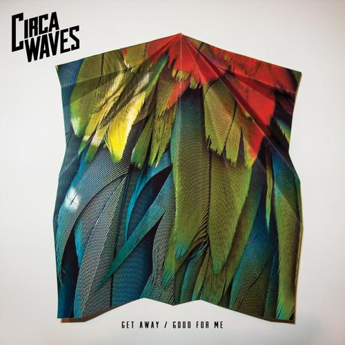 Circa Waves – Good For Me
