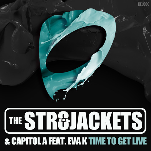 The Str8jackets & Capitol A ft. Eva K - Time To Get Live [SNIPPET]