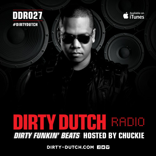 DDR027 - Dirty Dutch Radio by Chuckie