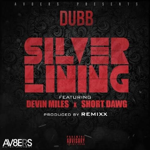 Silver Lining by DUBB ft. Devin Miles & Short Dawg [Prod by Remixx]
