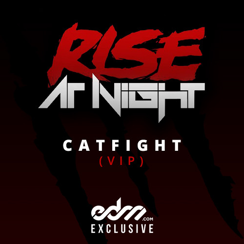 Catfight by Rise At Night (VIP Remix) - EDM.com Exclusive
