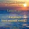 "ACIM LESSON 330 AUDIO  I will not hurt myself again today."" ♫ ♪ ♫"