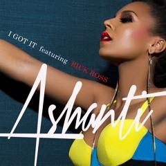 Ashanti Feat. Rick Ross  I Got It (Main)