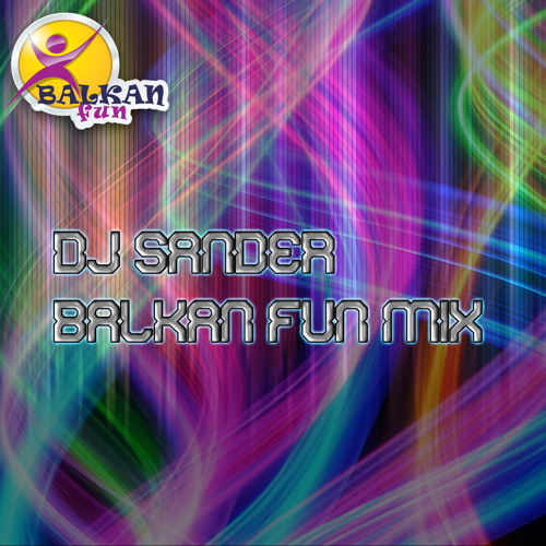 DJ Sander - Balkan Fun Mix