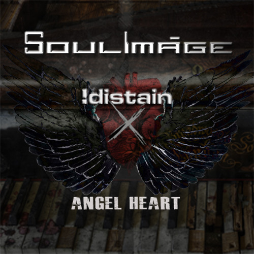 Soulimage Angel Heart !Distain Remix