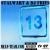 Stalwart & DJ Fries - Mean Team Madness 13 - 2008