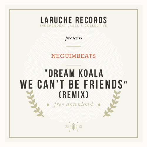 #19. Dream Koala - We Can't Be Friends / NeguimBeats Remix (Free Honey)