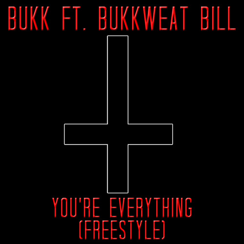 YOU'RE EVERYTHING  (FREESTYLE)