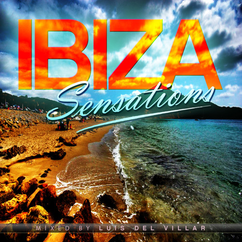 Ibiza Sensations 82 (HQ) by Luis del Villar