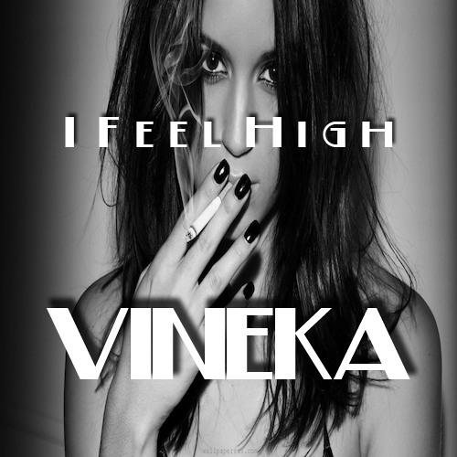 VINEKA - I FEEL HIGH (Original Mix) // FREE DOWNLOAD