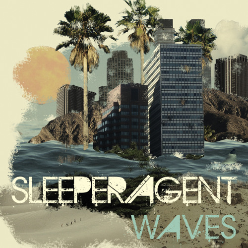 "Sleeper Agent - ""Waves"""