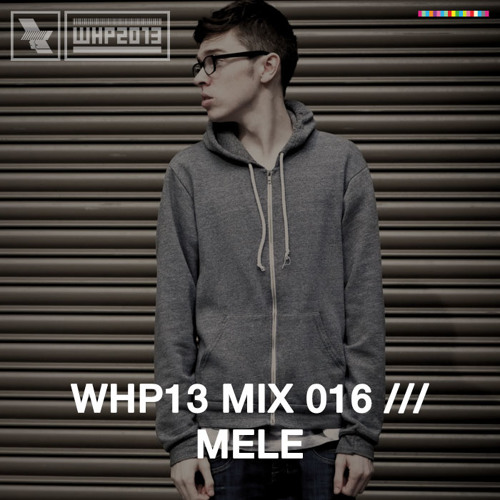 WHP13 MIX 016 /// MELE