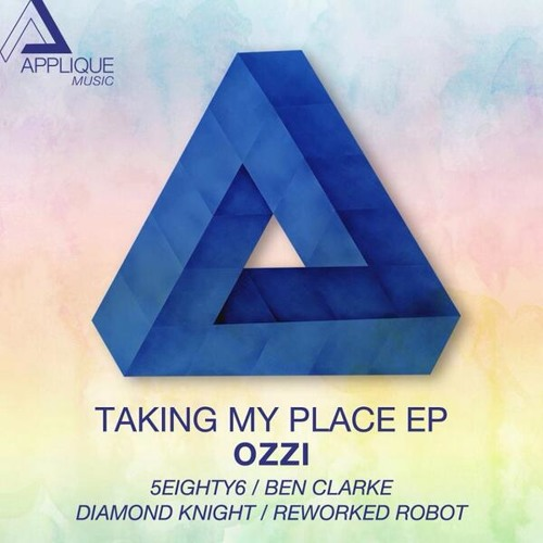 Ozzi - Taking My Place (5eighty6 Remix) - Applique Music