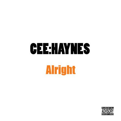 CEE Haynes - Alright