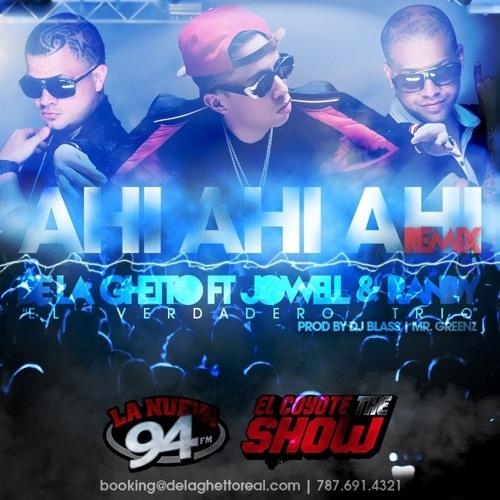 De La Ghetto Ft Jowell Y Randy Ahi Ahi Ahi Official Remix