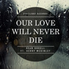 Sean Orrell Ft. Kerry McGinley - Our Love Will Never Die (RAVNI REMIX)