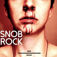 Ben Wash - Snob Rock