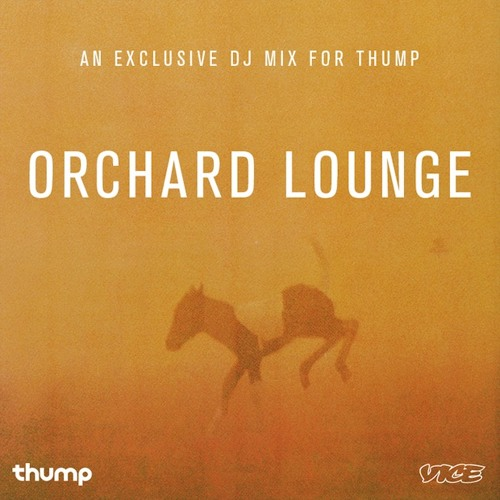 Orchard Lounge Exclusive Mix For Thump