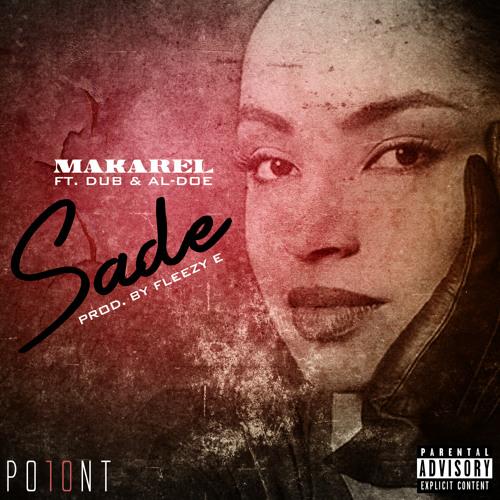 """Sade"" - Makarel feat. Dub & Al-Doe (Prod. By Fleezy E)"