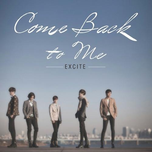 익사이트(Excite) - Comeback To Me