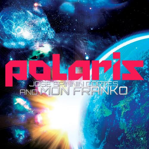 Polaris - Jose Spinnin Cortés & Mon Franko