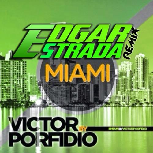 Victor Porfidio - Miami (Edgar Estrada Remix)