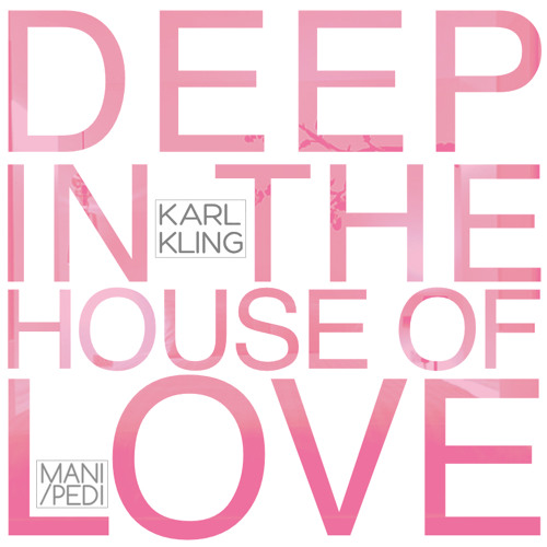 Deep In The House Of Love